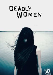 Deadly Women Ne Zaman?'