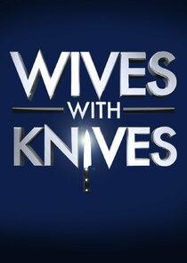 Wives with Knives Ne Zaman?'