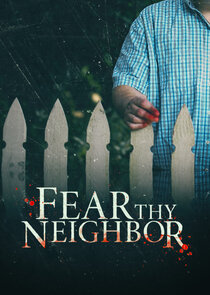 Fear Thy Neighbor Ne Zaman?'