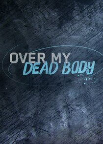 Over My Dead Body Ne Zaman?'