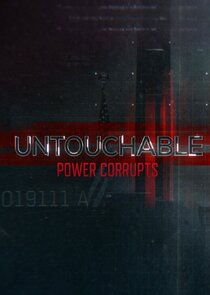 Untouchable: Power Corrupts Ne Zaman?'