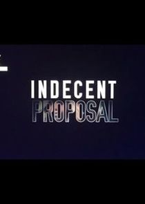 Indecent Proposal Ne Zaman?'