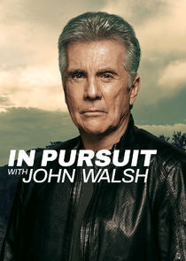 In Pursuit with John Walsh Ne Zaman?'