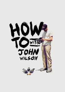 How To with John Wilson Ne Zaman?'
