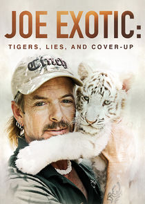 Joe Exotic: Tigers, Lies and Cover-Up Ne Zaman?'